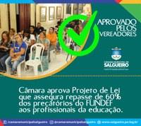 Câmara de Vereadores de Salgueiro aprova Projeto de Lei Municipal que assegura repasse de 60% dos precatórios do FUNDEF aos profissionais da educação da rede municipal e 40% para manutenção e desenvolvimento do ensino.